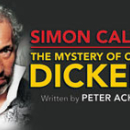 Simon Callow Returns to West End with <i>The Mystery of Charles Dickens</i>