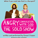 Susan E. Isaacs' <i>Angry Conversations with God</i> to Premiere at Two Roads Theatre