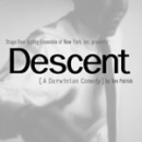 <i>Descent (A Darwinian Comedy)</i>