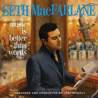 CD Cover art for Seth MacFarlane's 012 Grammy-nominated recording <i>Music Is Better Than Words</i>