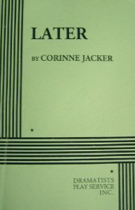 The published play text of Corinne Jacker's <i>Later</i>.