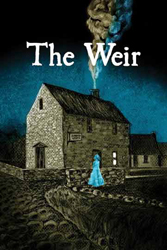 Artwork for <i>The Weir</i>