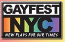 Gayfest Announces Three Works to be Presented as Part of its Fifth Festival of Plays
