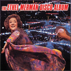 Remember when Ethel Merman released a disco album? That was long after the hit song factory departed from Broadway.